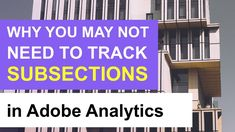 🎥 Why you may not need to track subsections in Adobe Analytics? #AdobeAnalytics