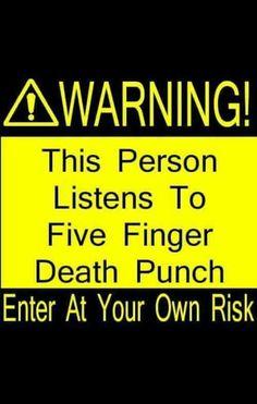 Five Finger Death Punch forever!
