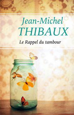 Le rappel du tambour - Jean-Michel Thibaux. 358 Pages, Couverture cartonnée. #livre #roman #régions