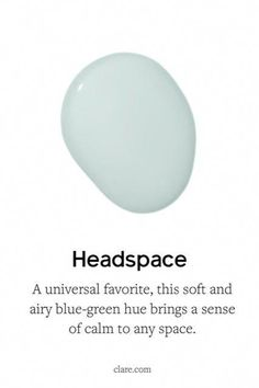 Headspace is a soft, blue-green paint color that brings a calm, airy feeling to any room. This popular shade of blue is a best-seller and universal favorite! Shop now. Blue Green Paints, Green Paint Colors, Paint Colors For Home, House Colors, Blue Grey Paint Color, Coastal Paint Colors, Interior Paint Colors For Living Room, Neutral Colors, Home Design