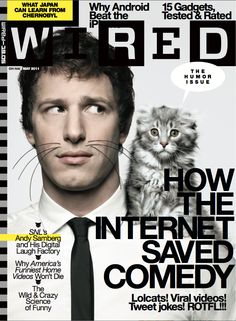 SNL star Andy Samberg appears on the May 2011 cover of Wired magazine, complete with cat whiskers, and a serious looking silver kitty pe. American Curl, Popular Magazine, Cool Magazine, Magazine Covers, Magazine Design, Andy Samberg, Learn Japan, Laugh Factory, America Funny