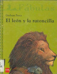 """Graham Percy. """"El león y la ratoncilla"""". Editorial SM. (8 a 10 años). Está en la biblio."""