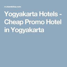 Yogyakarta Hotels - Cheap Promo Hotel in Yogyakarta