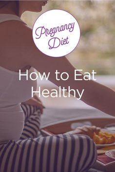 Eating for two does not mean eating twice a much! Save this article for a healthy pregnancy diet plan.