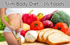 Top 16 Powerful Slim Body Foods