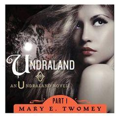 Write Stuff Author Spotlight -- Undraland, Book 1 by Mary E. Twomey