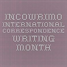 InCoWriMo International Correspondence Writing Month