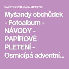 Myšandy obchůdek - Fotoalbum - NÁVODY - PAPÍROVÉ PLETENÍ - Osmicípá adventní hvězda