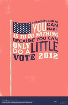 AIGA's (National Association for Design) Get Out the Vote campaign invites designers to create nonpartisan posters and videos that inspire the American public to participate in the electoral process and vote in the 2012 general election. Get Out The Vote, Rock The Vote, How To Find Out, Political Ads, Political Campaign, Patriotic Posters, Research Poster, Folder Design, Typography Logo