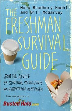 The Freshman Survival Guide: Soulful Advice for Studying, Socializing, and Everything in Between. Another gift idea for some of our senior girls (Gina & Jillian?).