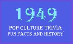 1949 History, Pop Culture, Trivia and Fun Facts. 70th Birthday Parties, 60th Birthday, Birthday Ideas, Birthday Activities, Grandma Birthday, Surprise Birthday, 50th Party, Birthday Board, Birthday Celebrations