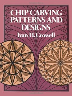 Chip Carving Patterns and Designs (Dover Woodworking) by Ivan H. Crowell. Over 120 designs — many more than 500 years old — include rosettes, borders, ornate squares, circles, and other symmetrical motifs. For use on wood-handled knives, large chests and boxes, other projects. Selected from designs originating in Holland, Spain, North Africa, Romania, Russia, Scandinavia, and Polynesia.