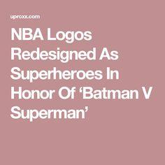 NBA Logos Redesigned As Superheroes In Honor Of 'Batman V Superman'