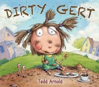 Dirty Gert by Tedd Arnold.  Little Gert loves to play in the dirt so much that she turns into a tree. (02/25/13).