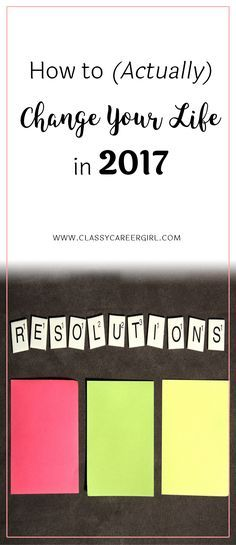 How to (Actually) Change Your Life in 2017  My grandmother once taught me the secret to changing your life. When she was forty years old, she gave up smoking cold turkey. Overnight, she went from over a pack or two a day to nothing.   Read more: http://www.classycareergirl.com/2016/11/change-your-life-2017/