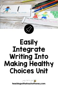 Looking for ways to integrate writing into your unit on making healthy choices? Students can write mini books, keep a journal, use hot seat questions, extend the anticipation guide, and complete exit cards. Writing Lesson Plans, Writing Lessons, Kids Writing, Writing Ideas, Health Activities, Spring Activities, Activities For Kids, Learning Styles, Fun Learning
