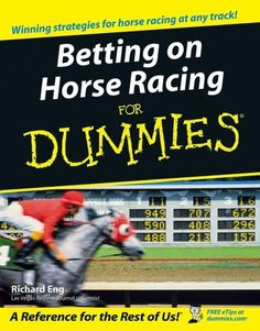 Betting on Horse Racing For Dummies by Richard Eng. $13.59. Author: Richard Eng. Publication: April 1, 2005. Publisher: For Dummies; 1 edition (April 1, 2005). Save 32% Off!