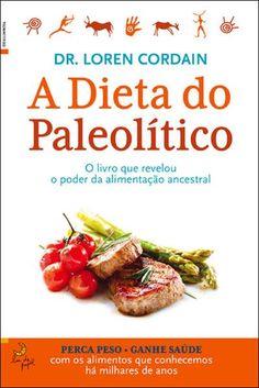 A Dieta do Paleolítico , Loren Cordain. Compre livros na Fnac.pt
