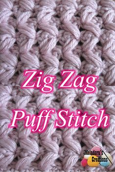 Zig Zag Puff Stitch Pattern and tutorials for Left and Right Handed
