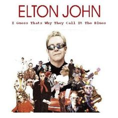 Elton John  – I Guess That's Why They Call It TheBlues