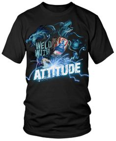 When you are a welder you know you have the attitude.    If you are a welding enthusiast and would like to purchase this tee shirt (or check out other available Miller Welding merchandise) you are a welcomed guest at:  http://www.millerweldsstore.com/guests/