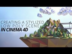 Creating a Stylized Low Poly Landscape in CINEMA 4D - Digital-Tutors - YouTube