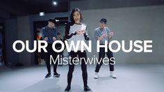 Our Own House - Misterwives / Lia Kim Choreography Dance Music Videos, Choreography Videos, Lia Kim, Step Up Dance, Learn Korean, Best Dance, Street Dance, One In A Million, Dance