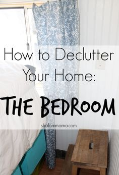 How to Declutter Your Home The Bedroom | If your bedroom feels more like cluttered chaos than peaceful haven, try these simple tips to help you declutter and create a space you love. shalommama.com