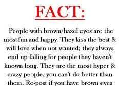 Interesting and I have brown and Dario have has hazel/greenish eyes lol