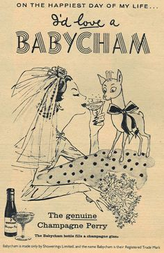 It's my wedding day, I just want one, or maybe six Babychams. Vintage Labels, Vintage Ads, Vintage Posters, Vintage Photos, 1950s Posters, Vintage Prints, Signwriting, Vintage Typography, Oh Deer