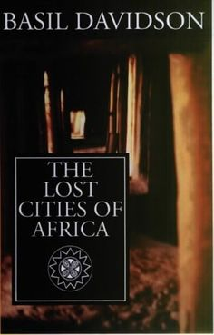 The Lost Cities of Africa: Amazon.co.uk: Basil Davidson: 9780852557976: Books