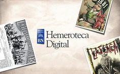 Hemeroteca Digital de la BNE. Colección digital de prensa histórica española que alberga la Biblioteca Nacional, con una colección inicial compuesta por 143 títulos de prensa y revistas.