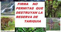 PETITION - Avoid exploitation of Natural Reserve de Tariquia.Evitar la Exploración y Explotación de la Reserva Natural de Tariquía.