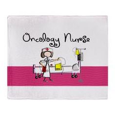 Oncology Nurse Throw Blanket http://www.cafepress.com/gailgabel.1030058137