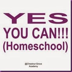 YES You CAN HOMESCHOOL!  Encouragement for the Mom who thinks she can't!