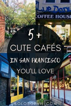 Cafes in San Francisco California: Your ultimate guide to finding the most beautiful coffee shops in San Francisco and cute SF cafes you won't want to miss on your next visit to California, USA