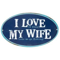 I Love My Wife Oval Embossed Tin Sign