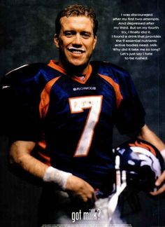 He knows the importance of calcium. | 28 Reasons John Elway Was, Is, And Always Will Be A Badass