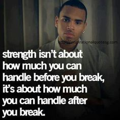 Strength to get up when you have already fallen down.