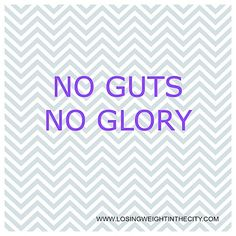 No guts, no glory