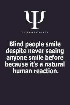 Blind people smile