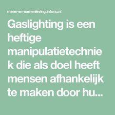 Gaslighting is een heftige manipulatietechniek die als doel heeft mensen afhankelijk te maken door hun werkelijkheid te ondermijnen. Gaslighting, Enfp Personality, Narcissistic Sociopath, Daily Reminder, Infj, Self, Wisdom, Coaching, Empathic