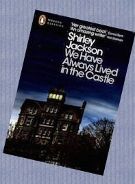 We Have Always Lived in the Castle  A Creepy, unsettling tale