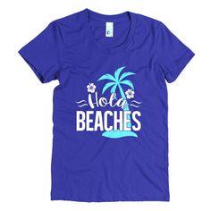 Hola Beaches, Women's amazing t-shirt.