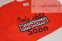 Only child expiring soon Birth Announcement Shirt