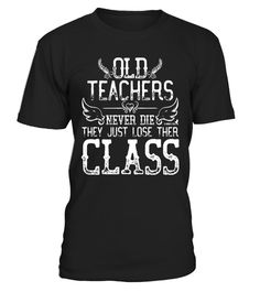 Teacher T-Shirt Retirement Birthday Old Teachers Never Die - Limited Edition