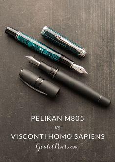 43f4c3eb846 Pelikan M805 vs. Visconti Homo Sapiens  Fountain Pen Battle
