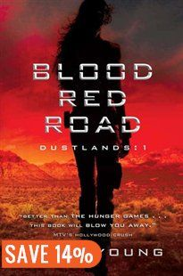 Blood Red Road: Dustlands: 1 Book by Moira Young Trade Paperback | chapters.indigo.ca | Dystopian & Sci-Fi