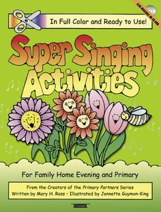 Super Singing Activities for Primary and Family Home Evening, book and CD-ROM