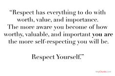 Respect does not exist without the presence of awareness. #TinyChunks